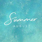 SummerAUGUST